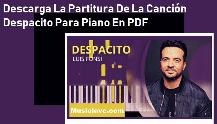 Partituras De La Canción Despacito Para Piano En PDF