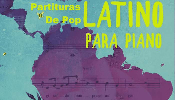 Partituras Para Piano De Pop Latino En PDF
